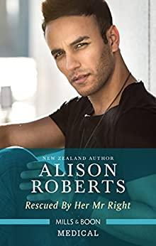 Rescued By Her Mr Right (Bondi Bay Heroes Book 4) by [Alison Roberts]
