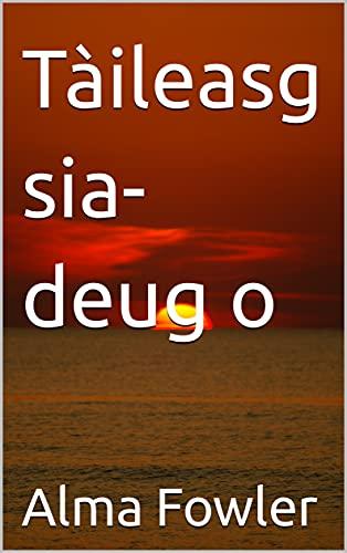 Tàileasg sia-deug o (Scots Gaelic Edition)