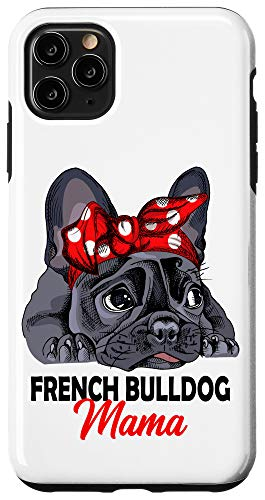 iPhone 11 Pro Max Frenchie Mama Cute French Bulldog Dog Mom Funny Womens Gift Case