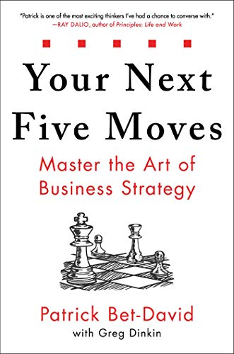 Your Next Five Moves: Master the...