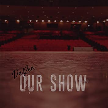 Our Show