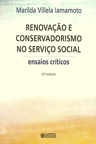 Renovação e conservadorismo no serviço social: ensaios críticos