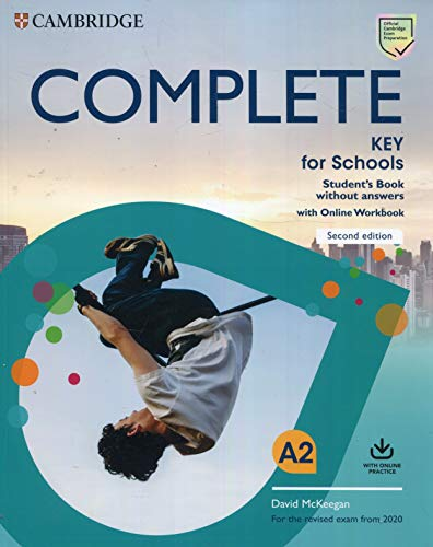 Complete key for schools. For the revised exam from 2020. Student's book without answers with online Workbook. Per le Scuole superiori. Con espansione online