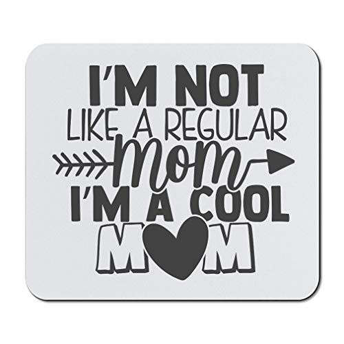 Mother's Day Mouse Pad Mom I'm Not Like A Regular Mom Cool Neoprene Office Supplies & Gaming Computer Desk Accessories Square Shape Design Only