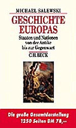 Geschichte Europas: Staaten und Nationen von der Antike bis zur Gegenwart