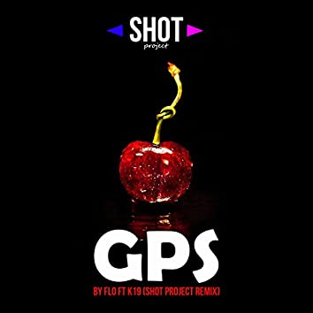 GPS (SHOT Project Remix)