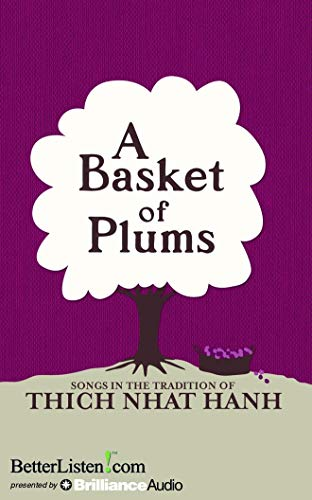 Hanh, T: Basket of Plums: Traditions of Thich Nhat Hanh