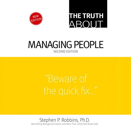 The Truth About Managing People                    Written by:                                                                                                                                 Stephen P. Robbins                               Narrated by:                                                                                                                                 Stow Lovejoy                      Length: 3 hrs and 49 mins     Not rated yet     Overall 0.0