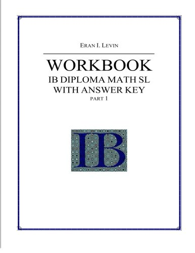 Workbook Ib Diploma Math Sl Part 1 With Answer Key