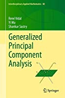Generalized Principal Component Analysis (Interdisciplinary Applied Mathematics (40))