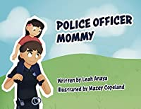 Police Officer Mommy
