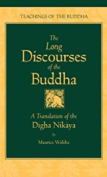 The Long Discourses of the Buddha: A Translation of the Digha Nikaya (The Teachings of the Buddha) by [Maurice Walshe, Sumedho Thera]