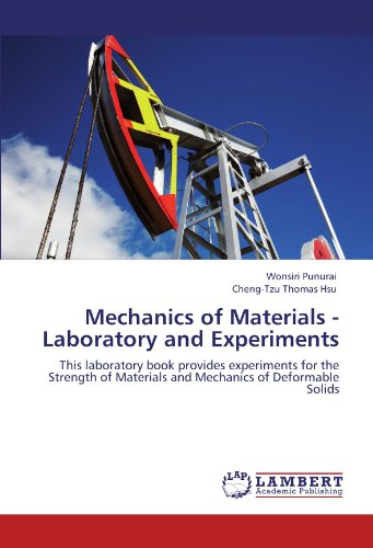 Mechanics of Materials - Laboratory and Experiments: This laboratory book provides experiments for the Strength of Mater