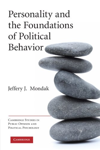 Compare Textbook Prices for Personality and the Foundations of Political Behavior Cambridge Studies in Public Opinion and Political Psychology Illustrated Edition ISBN 9780521140959 by Mondak, Jeffery J.
