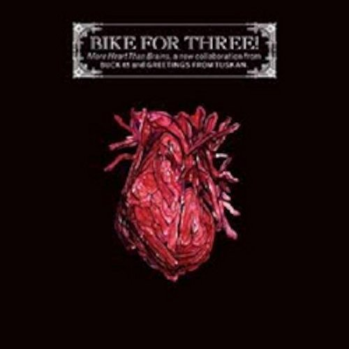 Bike For Three : More Heart Than Brains