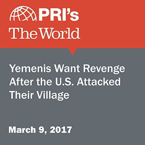 Yemenis Want Revenge After the U.S. Attacked Their Village audiobook cover art