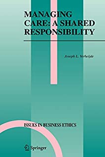 Managing Care: A Shared Responsibility (Issues in Business Ethics, Band 22) (9048170648) | Amazon price tracker / tracking, Amazon price history charts, Amazon price watches, Amazon price drop alerts
