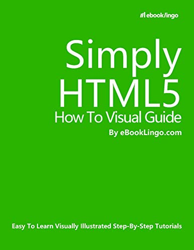 Simply HTML5: How To Visual Guide Front Cover