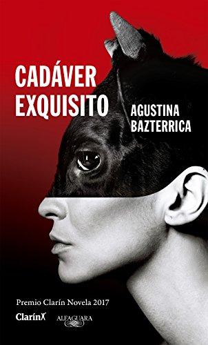 Cadáver exquisito: Premio Clarín Novela 2017