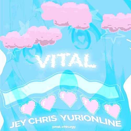 Vital ! (feat. Yuri Online) [Explicit]