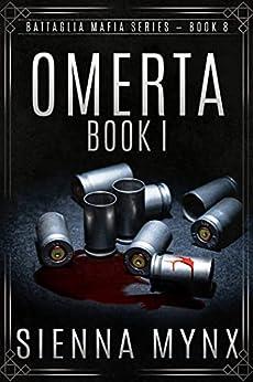 Omerta: Book One (Battaglia Mafia Series 8) by [Sienna Mynx]