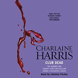 Club Dead     Sookie Stackhouse Southern Vampire Mystery #3              By:                                                                                                                                 Charlaine Harris                               Narrated by:                                                                                                                                 Johanna Parker                      Length: 7 hrs and 53 mins     352 ratings     Overall 4.6