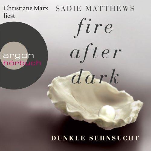 Dunkle Sehnsucht (Fire after Dark 1) Titelbild