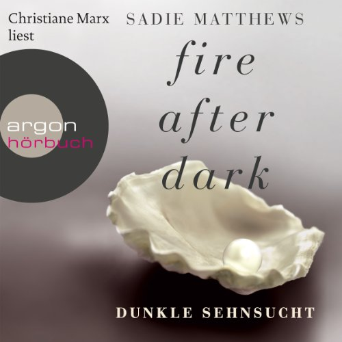 Dunkle Sehnsucht: Fire after Dark 1