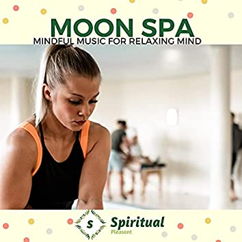 Moon Spa - Mindful Music For Relaxing Mind