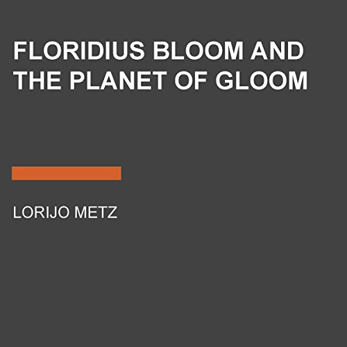 Floridius Bloom and the Planet of Gloom audiobook cover art