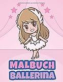 Malbuch Ballerina: Malbuch für Kinder Ab 3-10 Jahren