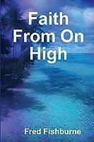 Faith From On High