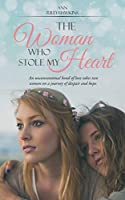 The Woman Who Stole My Heart: An unconventional bond of love takes two women on a journey of despair and hope