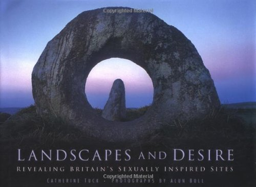 Landscapes and Desire: Revealing Britain's Sexually Inspired Sites