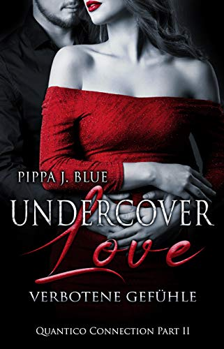 Undercover Love - Verbotene Gefühle: Quantico Connection Part II