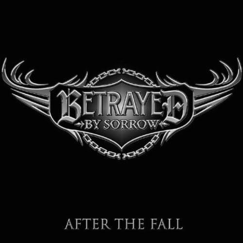 Betrayed By Sorrow