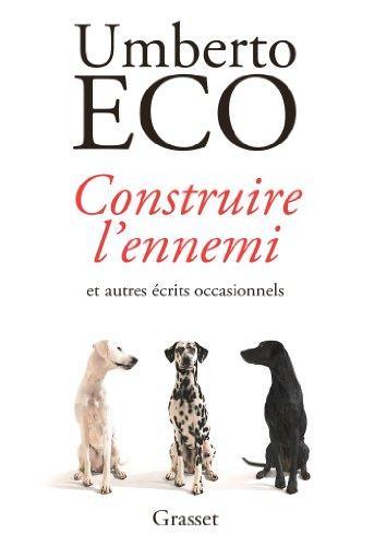 Construire l'ennemi: ... et autres écrits occasionnels - Traduit de l'italien par Myriem Bouzaher