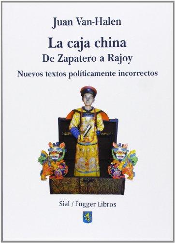 Caja china, La. De Zapatero a Rajoy (Narrativa (sial))