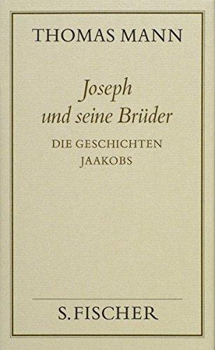 Joseph und seine Brüder I: Die Geschichten Jaakobs (Thomas Mann, Gesammelte Werke in Einzelbänden. Frankfurter Ausgabe)