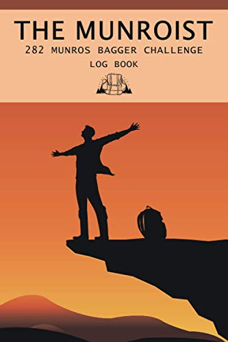 THE MUNROIST, 282 Munros bagger challenge Log Book: Hill Walking Bagging Journal...