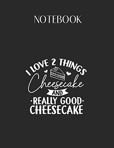Notebook: I Love Cheesecake Dessert Outfit Cake Lover Gif Lovely Composition Notes Notebook for Work Marble Size College Rule Lined for Student ... Way to Use Method Note Taking System