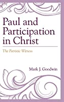 Paul and Participation in Christ: The Patristic Witness