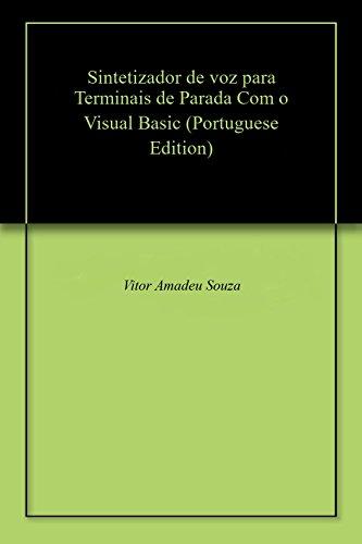Sintetizador de voz para Terminais  de Parada Com o Visual Basic (Portuguese Edition)