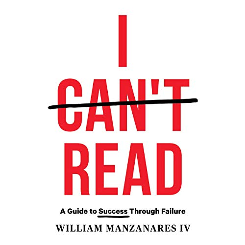I Can't Read: A Guide to Success Through Failure audiobook cover art