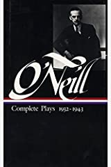 Eugene O'Neill: Complete Plays Vol. 3 1932-1943 (LOA #42) (Library of America Eugene O'Neill Edition) Hardcover