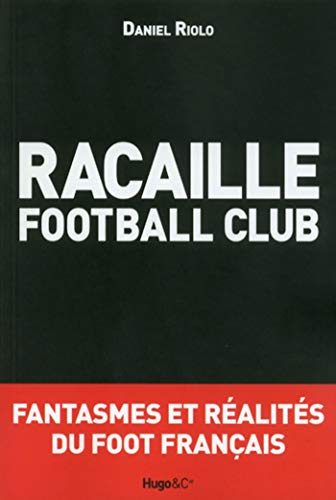 Racaille football club (Hors collection)