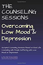 The Counseling Sessions - Overcoming Low Mood and Depression