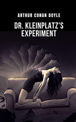 Dr. Kleinplatz's experiment: An experiment on the spirit, meditate on a comic tale by Arthur Conan Doyle