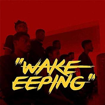 Wake Eeping