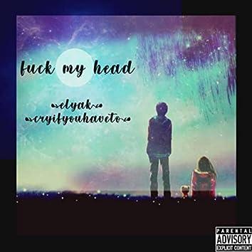 Fuck My Head